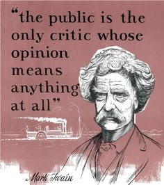 Twain on Public Opinion: click image for a few more quotes Public Opinion, Mark Twain, Critic, Quotations, Books, Posters, Google Search, Quotes, Libros