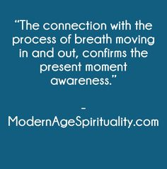 """The connection with the process of breath moving in and out, confirms the present moment awareness. Surrender Quotes, Breathe, Connection, Spirituality, In This Moment, Abandonment Quotes"