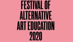 Festival of Alternative Art Education – Conway Hall
