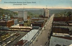 View of Business Section from Patten Hotel Chattanooga Tennessee Publisher W. E. Hardison Postmark 1912