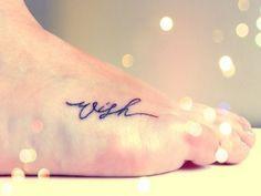 Wish. Foot tattoo. Beautiful script font + placement