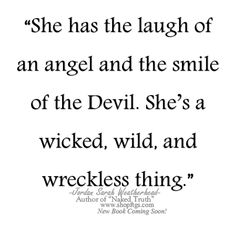 Angels Devil Wicked Wild Wreckless #quotes #sayings Jordan Sarah Weatherhead