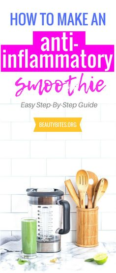 How to make an anti-inflammatory smoothie - easy step by step guide to help you stick to a more anti-inflammatory diet, so you can lose weight, improve your health and fitness and prevent disease!   www.beautybites.org