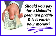 Should you pay for a Linkedin premium profile & is it worth your money?