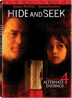 Hide and Seek (2005) As a widower tries to piece together his life in the wake of his wife's suicide, his daughter finds solace -- at first -- in her imaginary friend. Robert De Niro, Dakota Fanning, Famke Janssen...12a