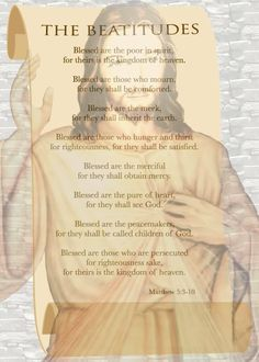 The Beatitudes. Matthew We are here to impact others.live the Beatitudes and make a difference! Scripture Images, Bible Scriptures, Prayer For Studying, Beatitudes, Kingdom Of Heaven, Bible Lessons, Religious Quotes, Spiritual Life, Trust God