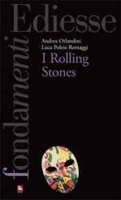 """""""I Rolling Stones"""" di Andrea Orlandini e Luca Polese Remaggi"""