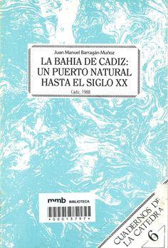 La Bahía de Cádiz: un puerto natural hasta el siglo XX