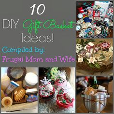 Frugal Mom and Wife: 10 DIY Gift Basket Ideas!