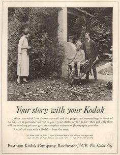 """1922 """"Saturday Evening Post"""" """"Your story with your Kodak. When you 'click' the shutter yourself and the people and surroundings in front of the lens are of particular interest to you—your children, your home—"""""""