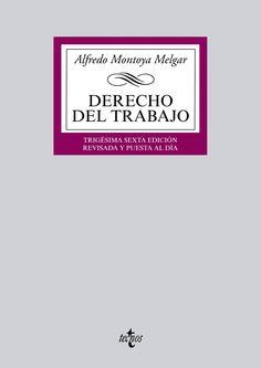 Derecho del trabajo / Alfredo Montoya Melgar. - 36ª ed. - 2015