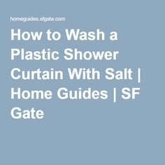 How to Wash a Plastic Shower Curtain With Salt | Home Guides | SF Gate