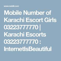 Mobile Number of Karachi Escort Girls 03223777770 | Karachi Escorts 03223777770 : InternetIsBeautiful