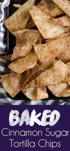 Baked Cinnamon Sugar Tortilla Chips are easy 4 ingredient homemade chips baked in the oven with butter, cinnamon and sugar. This sweet treat is perfect for dessert nachos, dipping in fruit salsa or snacking on alone! Tortilla Dessert, Dessert Nachos, Tortilla Nachos, Cinnamon Sugar Tortillas, Cinnamon Tortilla Chips, Baked Cinnamon Chips, Flour Tortilla Chips, Cinnamon Sugar Cookies, Köstliche Desserts