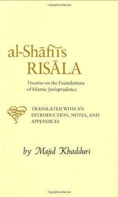 Al-Shafi'i's Risala: Treatise on the Foundations of Islamic Jurisprudence
