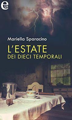 Romance and Fantasy for Cosmopolitan Girls: L'ESTATE DEI DIECI TEMPORALI di Mariella Sparacino...