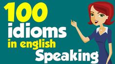 100 American idioms (Examples) - Part In this video, you will learn the 100 most idioms that American uses in daily life. ================ How to Learn En. English Talk, English Grammar, Learn English, English Language, Language Arts, Idiom Examples, Common Idioms, American Idioms, Listen And Speak
