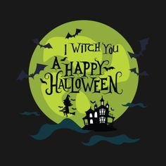 I Witch you a Spooky, Scary & Happy Halloween T-Shirt. T-Shirts by Gifts By Minuet | TeePublic. What better way to enjoy Halloween than witch everyone a Happy Halloween. Grab your broomstick and be prepared to trick and treat on October 31st with this great design. An ideal design for the haunted, scary and horror enthusiasts. (ad) Halloween Design, Happy Halloween, Spooky Scary, Trick Or Treat, The Funny, Witch, Love You, Humor, Festive