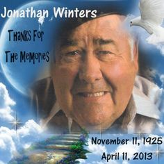 Our Thoughts and Prayers go out to the family, friends and fans of comedian, actor, and artist Jonathan Winters following his passing. Rest In Peace, Thanks for the memories. November 11, 1925 ~ April 11, 2013