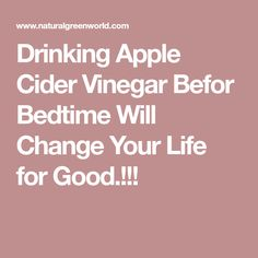 Drinking Apple Cider Vinegar Befor Bedtime Will Change Your Life for Good.!!!