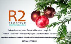 A R2 CREATIVE DESEJA A TODOS!!!  R2 Creative, especializada na criação de Apresentações Profissionais!