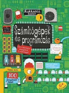 Rosie Dickins - Kukkants bele: Számítógépek és programozás Computer Books, Computer Coding, Computer Programming, Computer Basics, Petit Camping Car, Coding For Beginners, Coding Languages, Information And Communications Technology, Coding For Kids