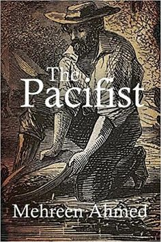The Pacifist: Mehreen Ahmed: