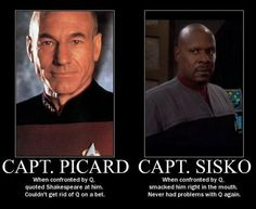 Captain Picard vs. Captain Sisko << Love Captain Picard to death, but this is accurate.