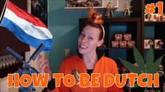 HOW TO BE DUTCH #1 | Habits and traditions