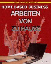 """Ebook Mobi lesen: """"Home Based Business""""- Arbeiten von Zuhause aus. Ebook von Lena Eck."""