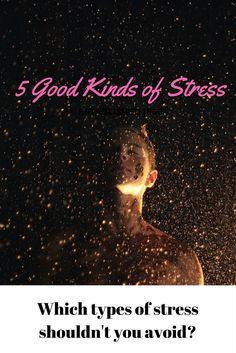 5 Good Kinds of Stress
