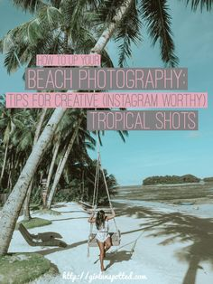 Tips for CREATIVE (Instagram Worthy) Tropical Shots