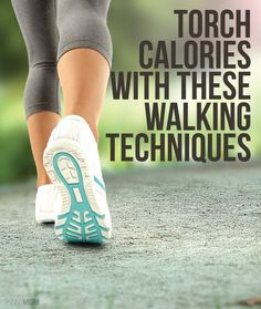 Burn more calories by walking the right way!