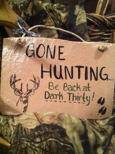 Home Decor, Hunting Sign, Deer Sign, Country Sign, Gone Hunting Sign