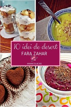 10 idei de desert fara zahar - Ama Nicolae Diabetic Recipes, Baby Food Recipes, Vegetarian Recipes, Dessert Recipes, Cooking Recipes, Sugar Free Desserts, Low Carb Desserts, Healthy Sweets, Healthy Cooking