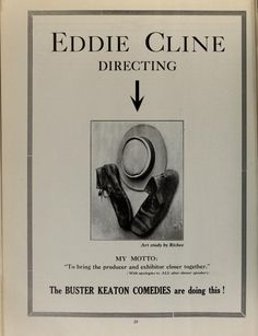 A minimalist trade ad for director Eddie Cline directing, who else? Buster Keaton! The Great Stone face is represented by the signature elements of his usual costume, including the trademark porkpie hat.