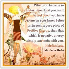 When you become determined that you want to feel good. #AbrahamHicks #LawOfAttraction #LOA