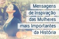 15 Mensagens que as Mulheres mais importantes da história nos transmitiram