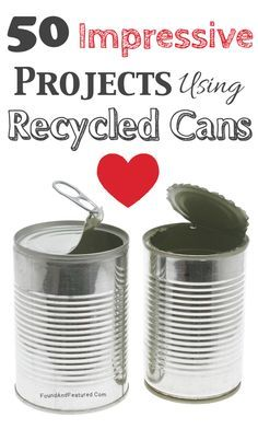 Projects Using Recycled, Repurposed, Upcycled Cans - 50 crafts and projects to turn those trash worthy tin cans into something worth keeping around. Aluminum Can Crafts, Tin Can Crafts, Metal Crafts, Fun Crafts, Diy And Crafts, Arts And Crafts, Aluminum Cans, Soup Can Crafts, Aluminum Recycling