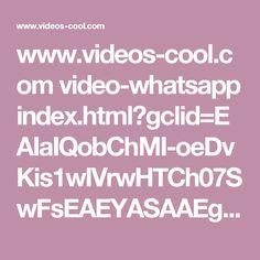www.videos-cool.com video-whatsapp index.html?gclid=EAIaIQobChMI-oeDvKis1wIVrwHTCh07SwFsEAEYASAAEgJRTvD_BwE