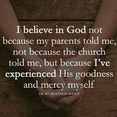 I experience God's mercy and presence every day.