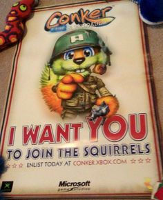 """Conker's Bad Fur Day Poster (Nintendo Xbox Live Reloaded Promotional Posters, """"I Want YOU to Join the Squirrels"""") Saddly kids these days think that the its war chapter is a refrence to call of duty. All Video Games, Video Game Memes, Video Game Art, Lego Games, Xbox 360 Games, Comic Games, Ff Game, I Am Game, Tomb Raider Game"""