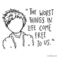 The Worst Things In Life