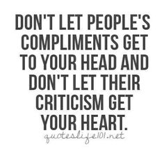 compliments can be poison arrows and only the criticism of a real friend helps.