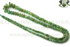 http://www.rajtradingcorp.com/catlog.aspx?mid=2&cid=119&subid=362Emerald Faceted Roundel (Quality D) Shape: Roundel Faceted Length: 50 cm Weight Approx: 19 to 21 Grms. Size Approx: 2.50 to 9 mm Price $36.00 Each Strand