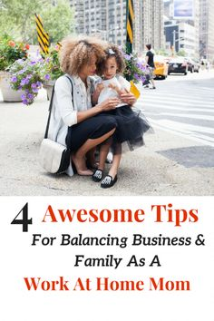 4 Awesome Tips For Balancing Business & Family As A Work At Home Mom,running a business and family can be tricky if you don't prioritize thing scan get out oh hands.