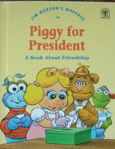 """Jim Henson's Muppets in Piggy for President - A Book About Friendship - Children's Illustrated """"Values To Grow On"""" Story Book by OfftheShelf2015 on Etsy"""