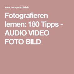 Fotografieren lernen: 180 Tipps - AUDIO VIDEO FOTO BILD