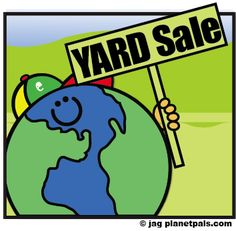The BEST EVER GUIDE to Yard Sales! How to Have a Yard Sale, Garage Sale, Tag Sale, Moving Sale and Be a Planetpal, too!