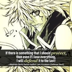 """if there is something that I should protect, then even if I lose everything, I will defend it to the last!"""